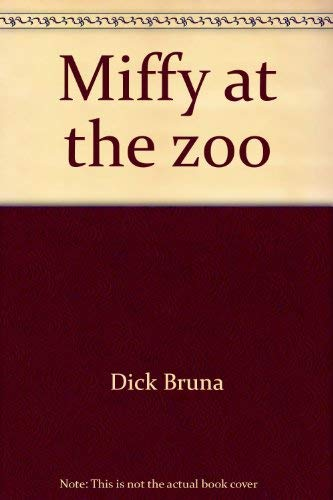 Miffy at the zoo (069580121X) by Bruna, Dick
