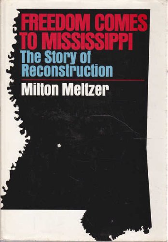 9780695801380: Freedom comes to Mississippi;: The story of Reconstruction