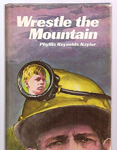Wrestle the mountain (9780695801816) by Phyllis Reynolds Naylor