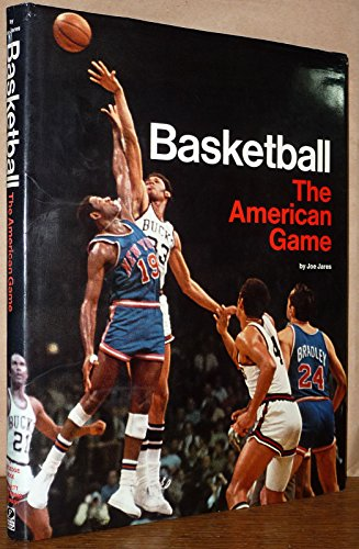Basketball: The American Game: Joe Jares