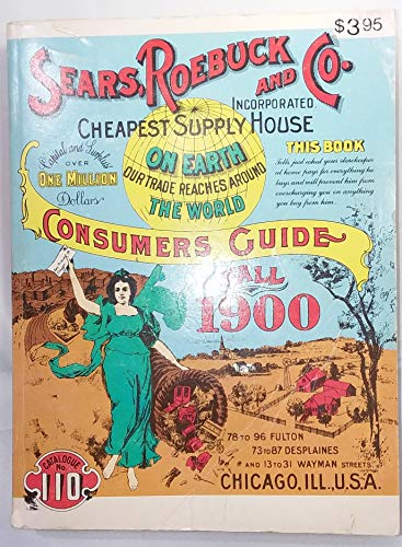 Sears, Roebuck and Co. Incorporated, Cheapest Supply House on Earth, Consumers Guide, Fall 1900