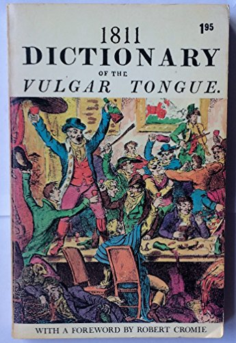 1811 Dictionary of the Vulgar Tongue - A Dictionary of Buckish Slang, University Wit, and Pickpoc...