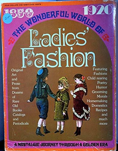 9780695802219: The Wonderful World of Ladies' Fashion: 1850-1920