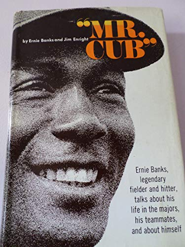 Mr. Cub: Ernie Banks; Jim