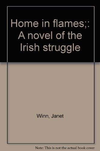 Home in Flames; A Novel of the Irish Struggle