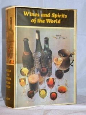 Wines and Spirits of the World: Editor-Alec Gold