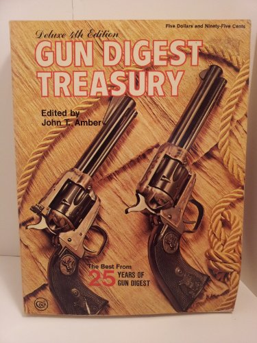 Gun Digest Treasury: The Best from 25 Years of Gun Digest: Amber, John T.