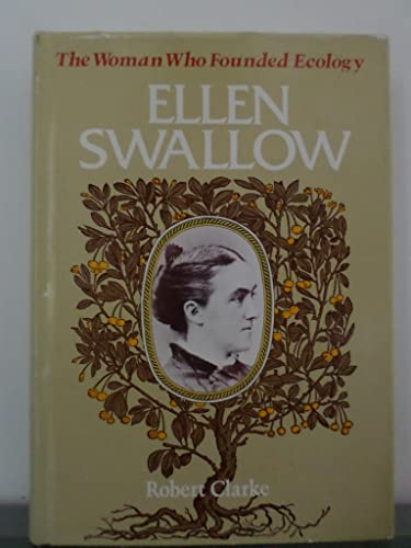 Ellen Swallow: The Woman Who Founded Ecology (SIGNED)