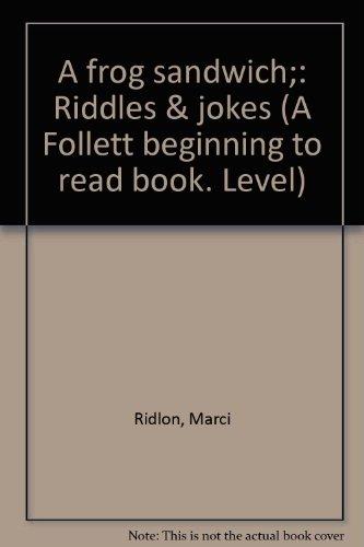 9780695804176: A frog sandwich;: Riddles & jokes (A Follett beginning to read book. Level)