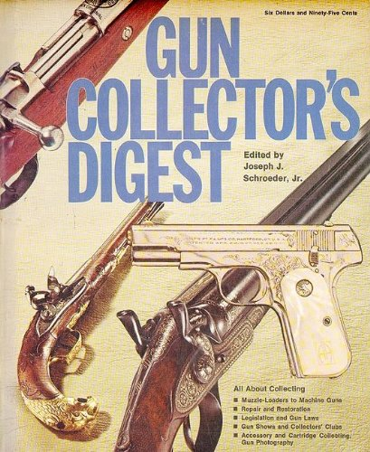 Gun Collector's Digest.: Schroeder, Joseph J. , Jr.