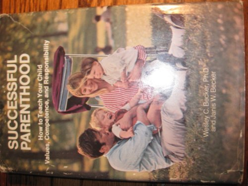 9780695804480: Successful parenthood; how to teach your child values, competence, and responsibility