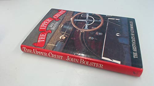 The upper crust: The aristocrats of automobiles (9780695805838) by John Bolster