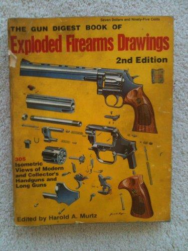 The Gun digest book of exploded firearms drawings: Murtz, Harold A