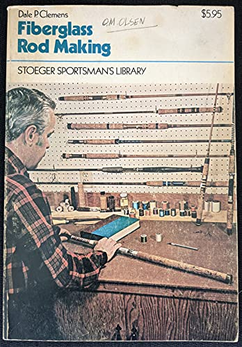 9780695808617: Fiberglass Rod Making