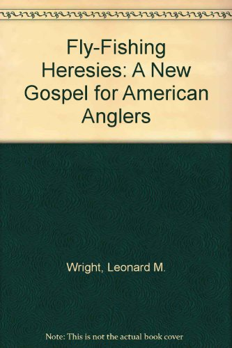 9780695809232: Fly-Fishing Heresies: A New Gospel for American Anglers