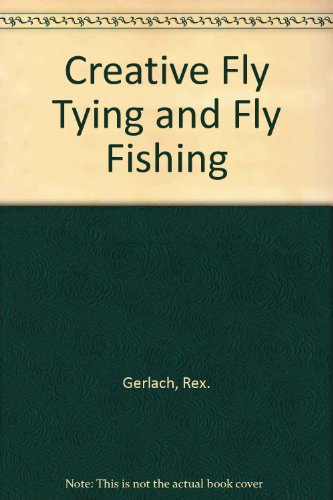 9780695809270: Creative Fly Tying and Fly Fishing