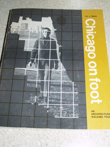 Stock image for Chicago on Foot : An Architectural Walking Tour for sale by ThriftBooks-Atlanta