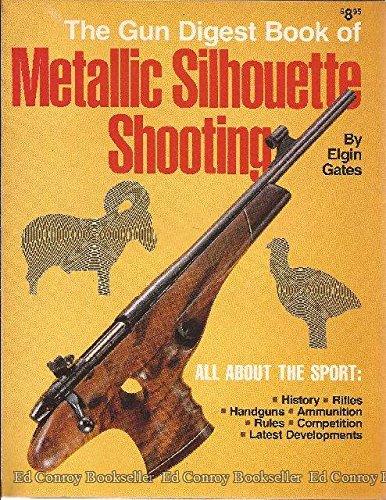 9780695812737: The Gun Digest Book of Metallic Silhouette Shooting