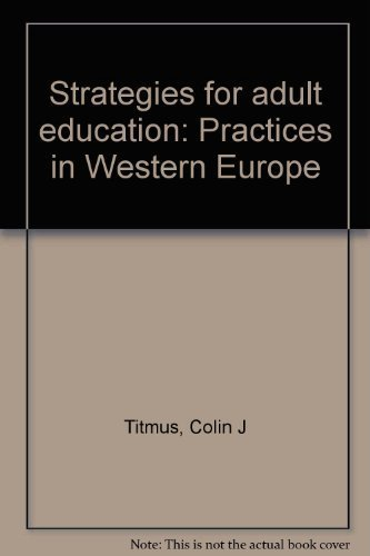 Strategies for adult education: Practices in Western Europe: Titmus, Colin J