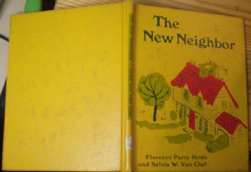 The New Neighbor: Florence Parry Heide, Sylvia Worth Van Clief