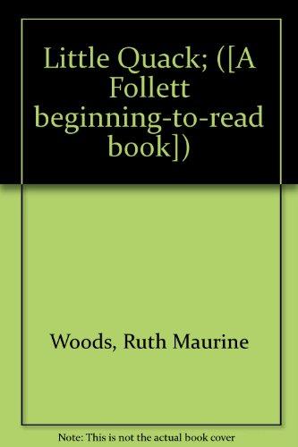 9780695852535: Little Quack (A Follett Beginning-to-Read Book)