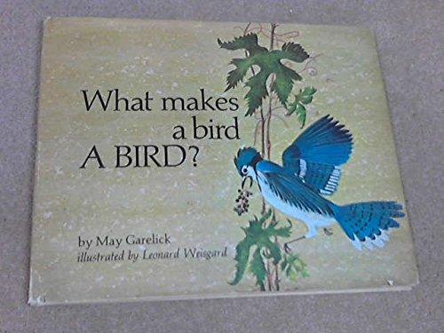 What Makes a Bird A Bird?: Garelick, May, Weisgard, Leonard, ill.,