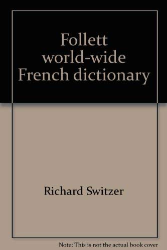 Follett world-wide French dictionary: French-English, English-French (American: Switzer, Richard