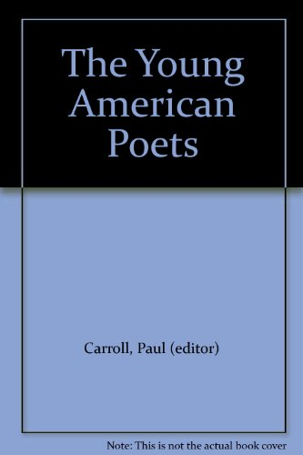 The Young American Poets: Carroll, Paul (editor)