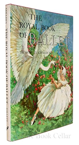 The Royal Book of Ballet: Shirley Goulden; Illustrator-Maraja
