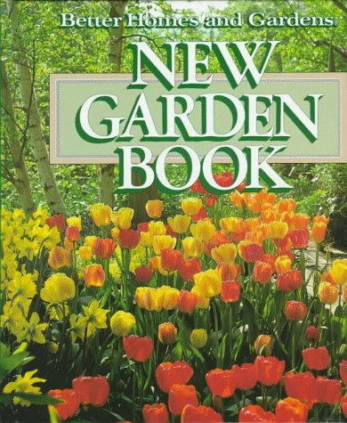 New Garden Book (Better Homes and Gardens): Better Homes & Gardens