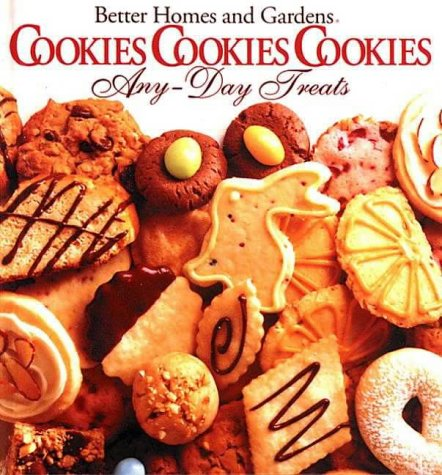 9780696000546: Better Homes and Gardens Cookies Cookies Cookies Any-Day Treats/Christmastime Treats