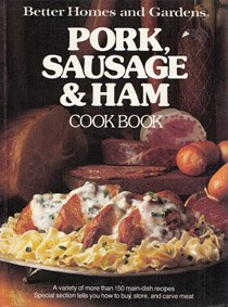 9780696000553: Better Homes and Gardens Pork, Sausage and Ham Cookbook