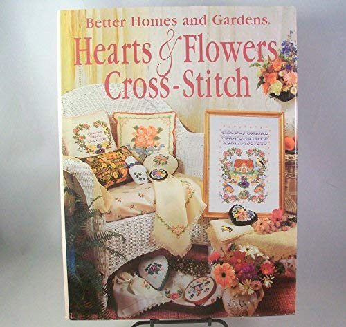 9780696000645: Better Homes and Gardens Hearts & Flowers Cross-Stitch