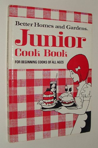 BETTER HOMES AND GARDENS : JUNIOR COOK BOOK : For Beginning Cooks of All Ages (Revised Edition)