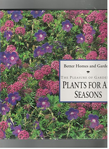 Better Homes and Gardens Plants for All Seasons (Pleasure of Gardening)