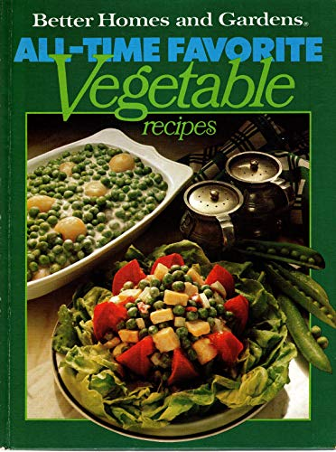 9780696001154: Better Homes and Gardens All-Time Favorite Vegetable Recipes