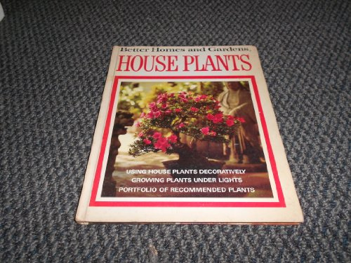 House Plants; Using House Plants Decoratively, Growing Plants Under Lights, Portfolio of Recommen...