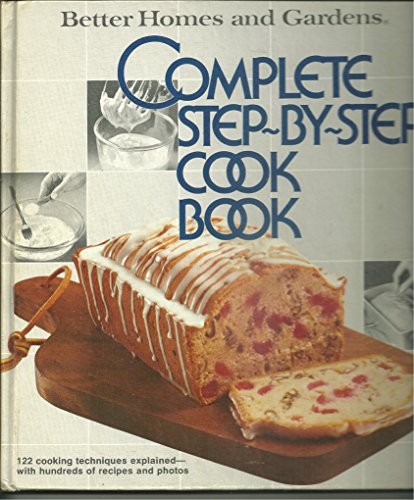 9780696001253: Better Homes and Gardens Complete Step-By-Step Cookbook (Better homes and gardens books)