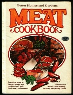 Better Homes and Gardens Meat Cook Book: Editos of Better