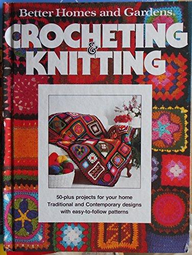 9780696001550: Better Homes and Gardens Crocheting & Knitting