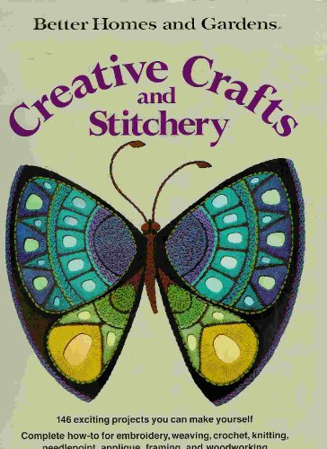 9780696003813: Better Homes and Gardens Creative Crafts and Stitchery (Better Homes and Gardens Books)