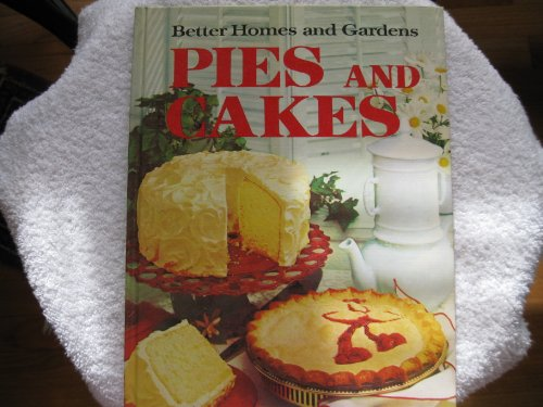 Pies and Cakes (Better Homes and Gardens: Better Homes and