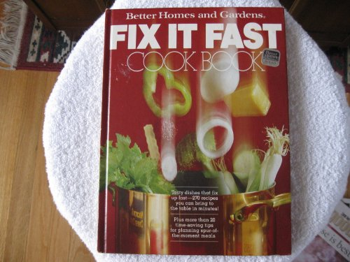 Better Homes and Gardens Fix It Fast Cook Book: Better Homes and Gardens