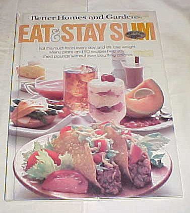 Eat & Stay Slim (Better Homes and Gardens Books)