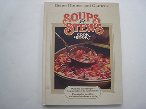 Better Homes and Gardens SOUPS & STEWS COOK BOOK