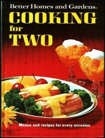9780696004506: Better Homes and Gardens Cooking For Two