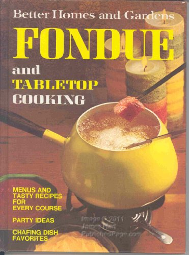 9780696004919: Better Homes and Gardens Fondue and Tabletop Cooking