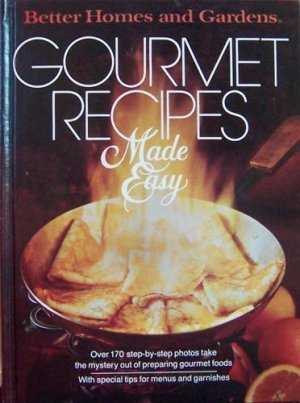 Better Homes and Gardens Gourmet Recipes Made: Better Homes and
