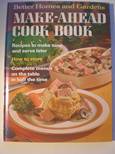 Better Homes and Gardens Make-Ahead Cook Book.: Robinson, Malcolm E.