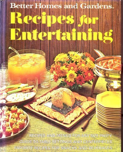 Better homes and gardens recipes for entertaining (Better homes and gardens books) (0696005808) by Better Homes and Gardens Editors
